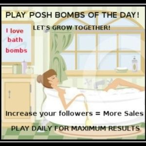 Other - 03/18 Posh Bombs are up! HAVE A GREAT DAY!
